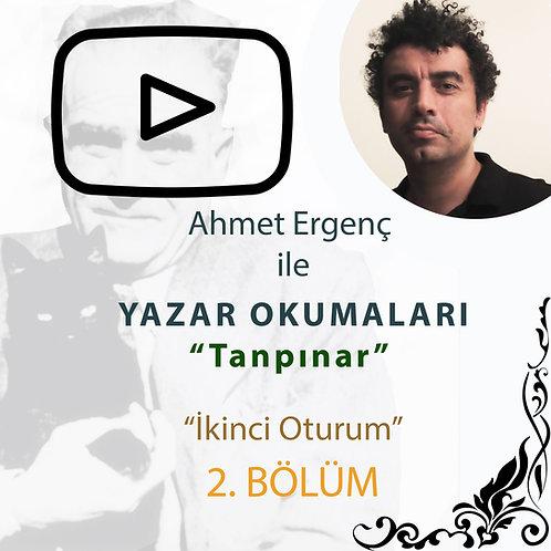 Ahmet Ergenç ile Yazar Okumaları II - Tanpınar - 4. Bölüm