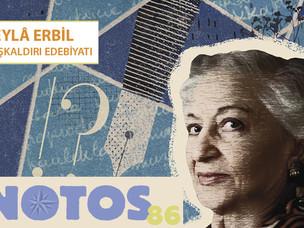 Notos'un 86. Sayısında Leyla Erbil Dosyası Var