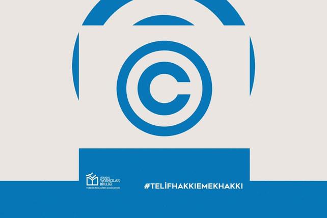 Türkiye Yayıncılar Birliği'nden Telif Hakkı Emek Hakkı Kampanyası