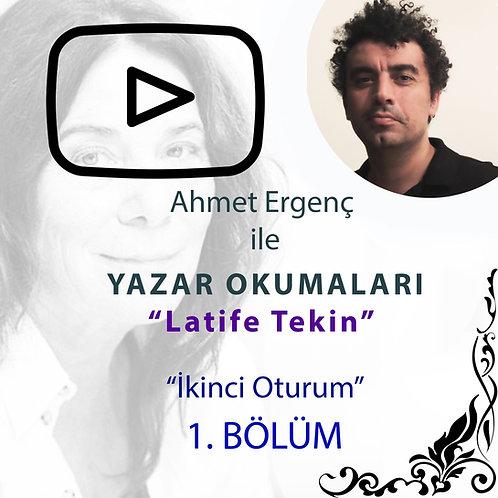 Ahmet Ergenç ile Yazar Okumaları III : Latife Tekin - 3. Bölüm