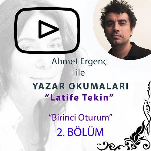 Ahmet Ergenç ile Yazar Okumaları III : Latife Tekin - 2. Bölüm