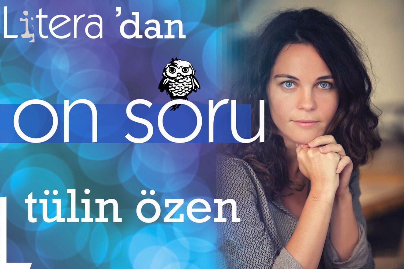 ON SORU: Tülin Özen