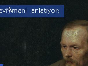 Çevirmeni Anlatıyor: Çevirmenin Dostoyevski'si!