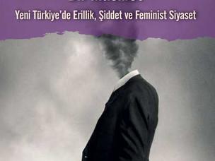 Bir Musibet: Yeni Türkiye'de Erillik, Şiddet ve Feminist Siyaset - Alev Özkazanç