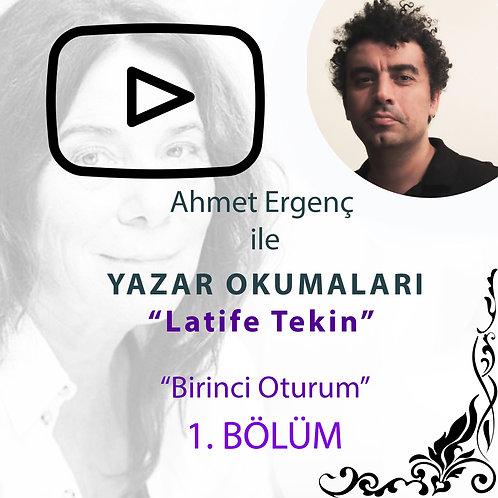 Ahmet Ergenç ile Yazar Okumaları III : Latife Tekin - 1. Bölüm