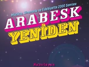 """""""Müzikte, Sinemada ve Edebiyatta 2000 Sonrası Arabesk Yeniden"""" Notabene Yayınları'ndan Çıktı"""