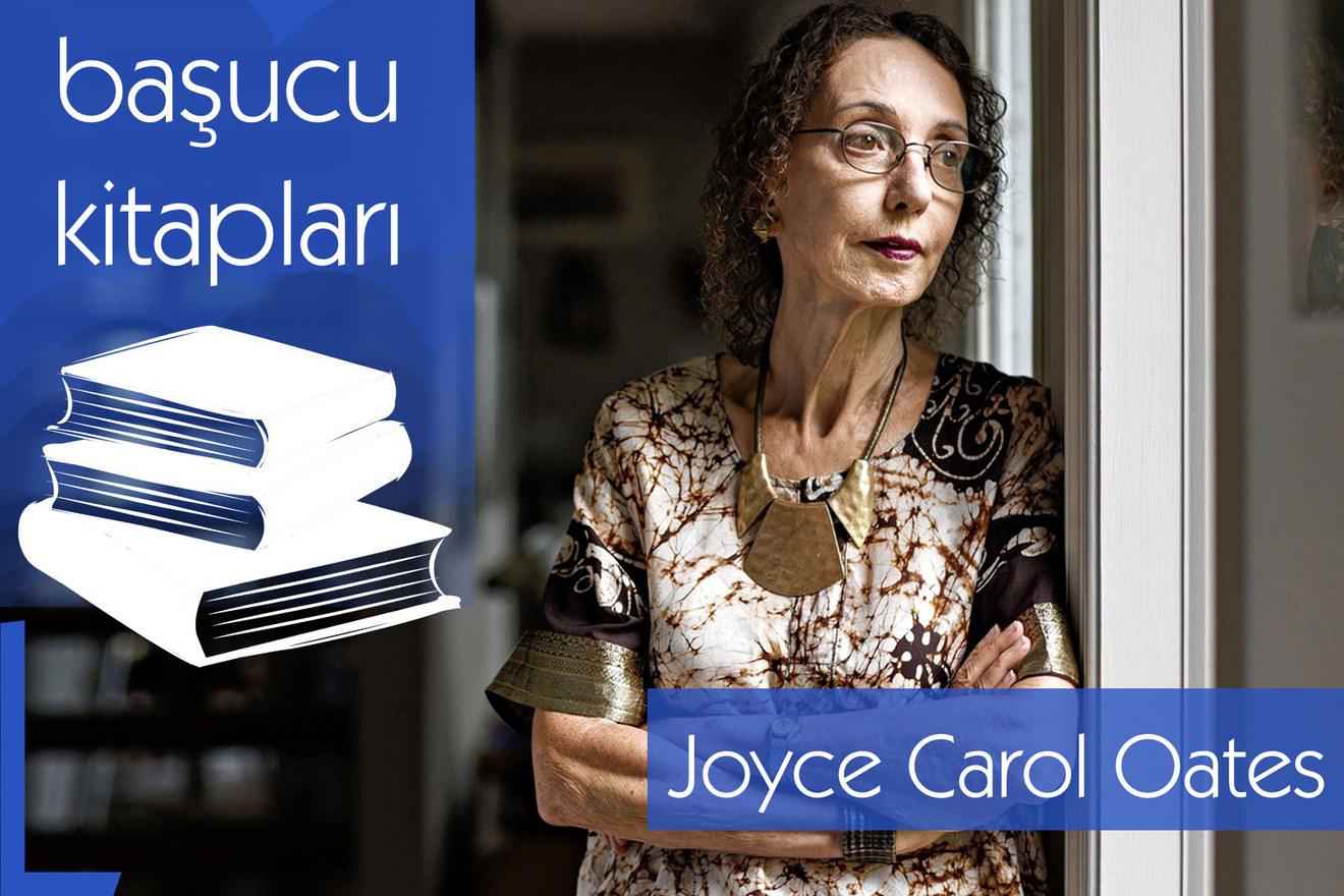 Joyce Carol Oates'un başucu kitapları