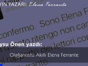 Olağanüstü akıllı Elena Ferrante