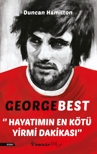 George Best - Hayatımın En Kötü...