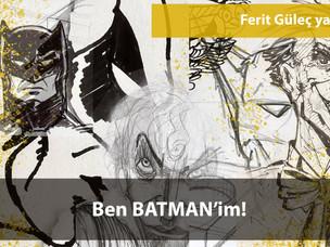 Ben Batman'im!