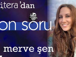 ON SORU: Merve Şen