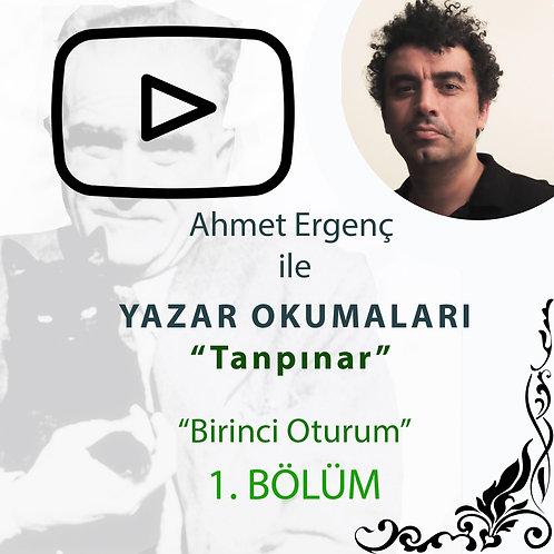 Ahmet Ergenç ile Yazar Okumaları II - Tanpınar - 1. Bölüm
