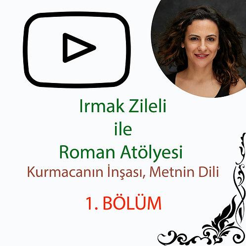 Irmak Zileli ile Roman Atölyesi - Kurmacanın İnşası, Metnin Dili - 1. Bölüm