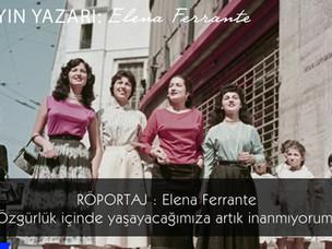 """Elena Ferrante: """"Şahane bir özgürlük içinde yaşayacağımıza artık inanmıyorum"""""""