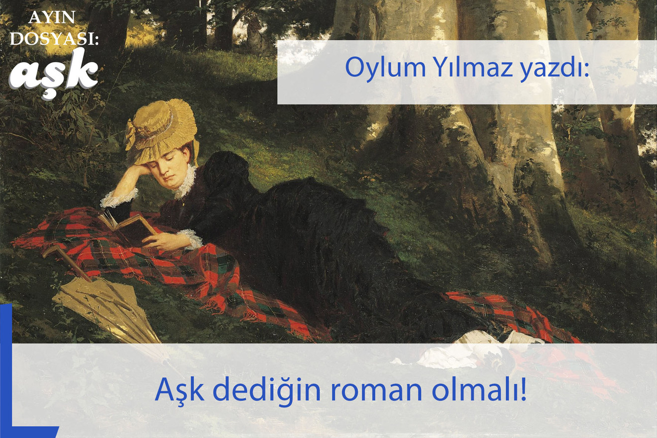 Aşk dediğin roman olmalı!