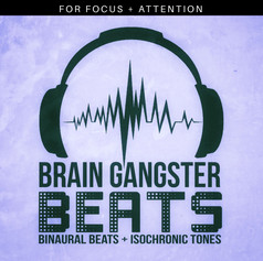 Brain Gangster Beats for Focus + Attention