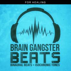 Brain Gangster Beats for Healing