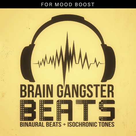 Brain Gangster Beats for Mood Boost