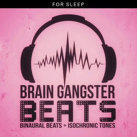Brain Gangster Beats for Sleep