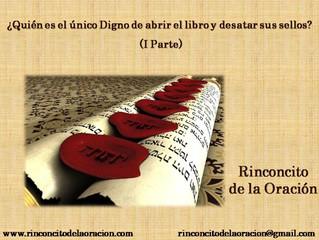 ¿Quién es el único Digno de abrir el libro y desatar sus sellos? (I Parte) - Who is the only Worthy