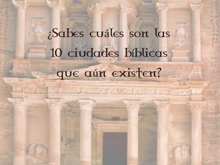 ¿Sabes cuáles son las 10 ciudades bíblicas que aún existen?