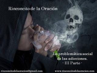 La problemática social de las adicciones  (III Parte)