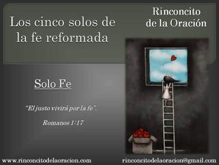 Los cinco solos de la fe reformada - Solo Fe