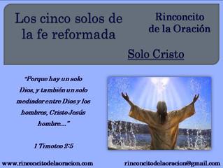 Los cinco solos de la fe reformada - Solo Cristo
