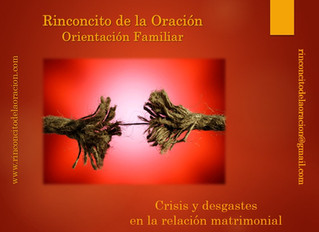Crisis y desgastes en la relación matrimonial - Crisis and wear in the marriage relationship