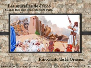 Las murallas de Jericó  (I Parte) Cuando Dios pide cosas extrañas
