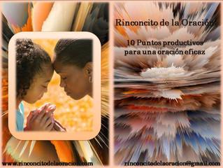 Diez puntos productivos para una Oración eficaz.