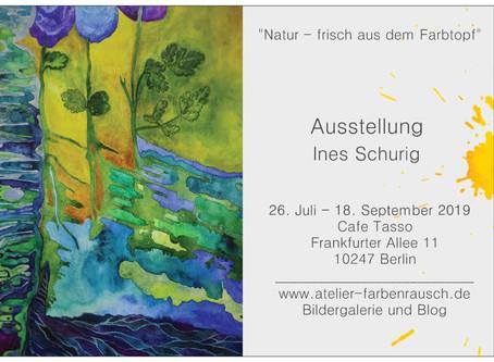 1. Ausstellung in Berlin                                26. Juli - 18. September 2019