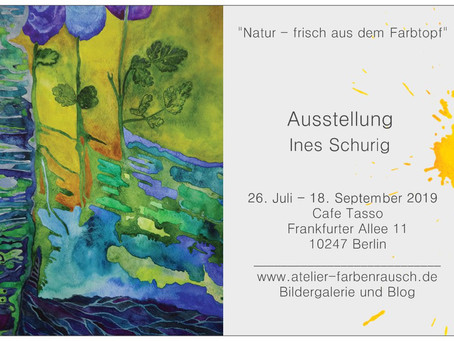 1. Ausstellung in Berlin                                26. Juli - 18. September 2019
