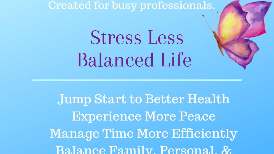Stress Less Balanced Life Program