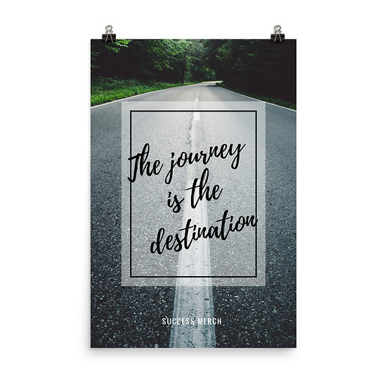 Success Merch Poster - The Journey Is The Destination