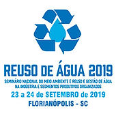 Seminário Nacional do Meio Ambiente – Reuso e Gestão de Água na Indústria e Segmentos Produtivos Organizados
