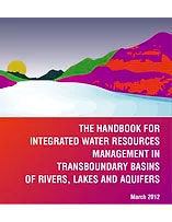 The Handbook for Integrated Water Resources Management In Transboundary Basins Of Rivers, Lakes And Aquifers - VI Foro Mundial Del Agua - Marselha (Francia)