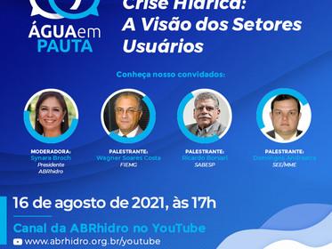 ÁGUA EM PAUTA - Crise Hídrica: A Visão dos Setores Usuários