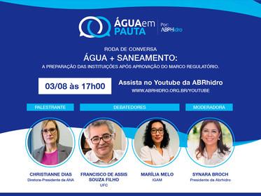 Água em Pauta - ABRhidro - Roda de Conversa - Água + Saneamento (03/08 - 17 horas)