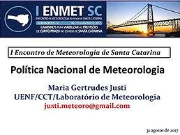 PALESTRA Política Nacional de Meteorologia  Maria Gertrudes Alvarez Justi da Silva - UENF