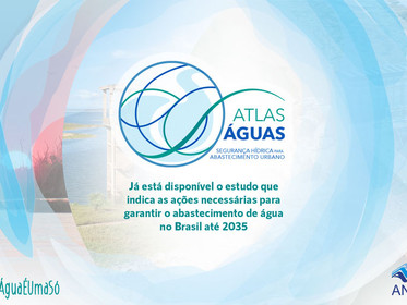 ANA aponta ações e investimentos necessários para garantir abastecimento de água até 2035
