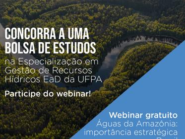 Webinar Gratuito - Águas da Amazônia: Importância Estratégica para o Brasil