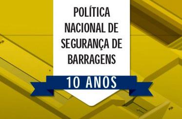 Série Webinários ANA - 10 Anos da Política Nacional de Segurança de Barragens