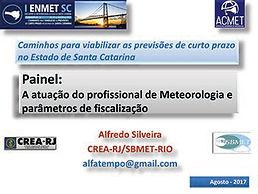 PAINEL A atuação do profissional de Meteorologia e parâmetros de fiscalização  Alfredo Silveira da Silva - CREA-RJ