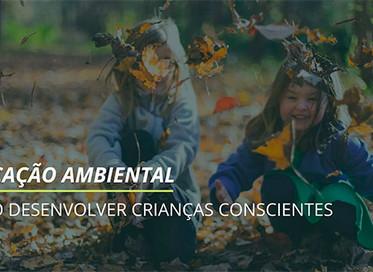 Educação ambiental na infância: como desenvolver crianças mais conscientes?