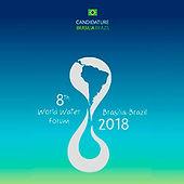 Cadidatura Brasil - 8th World Water Forum