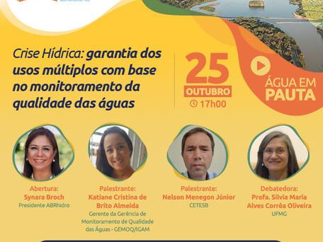 ÁGUA EM PAUTA   Dia 25/10 às 17 horas debatendo a Crise Hídrica – Conheça nossos convidados!