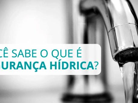 Você sabe o que é segurança hídrica?