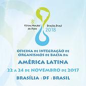 Oficina de Integração de Organismos de Bacia da América Latina - 8º Fórum Mundial da Água
