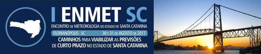 I ENMET SC 2017 - I Encontro de Meteorologia do Estado de Santa Catarina